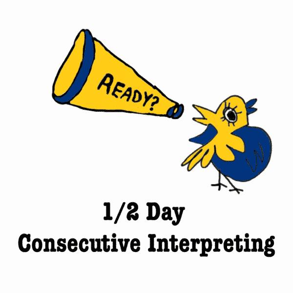 1/2 Day Consecutive Interpreting